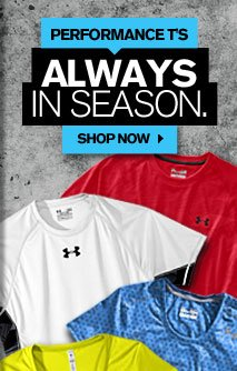 PERFORMANCE T'S - ALWAYS IN SEASON. SHOP NOW.