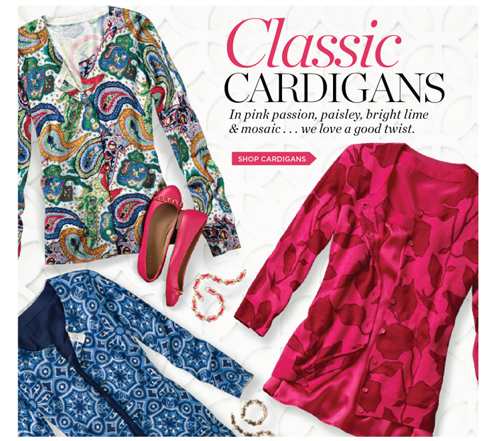 Classic Cardigans. In pink passion, paisley, bright lime & mosaic... we love a good twist. Shop Cardigans.