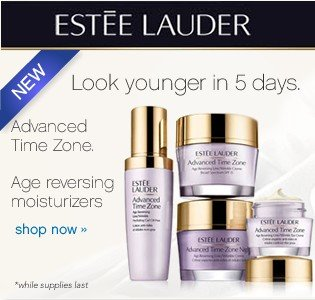 Estee Lauder. Look younger in 5 days. NEW. Advanced Time Zone. Age Reversing Moisturizers. Shop now.