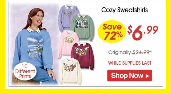 Cozy Sweatshirts - Save 72% - Now Only $6.99 Limited Time Offer