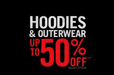 HOODIES & OUTERWEAR UP TO 50% OFF***