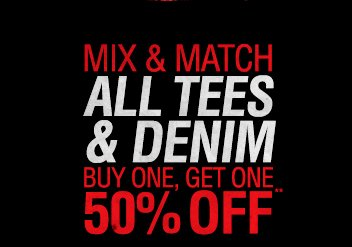MIX & MATCH ALL TEES 7 DENIM BUY ONE, GET ONE 50% OFF**
