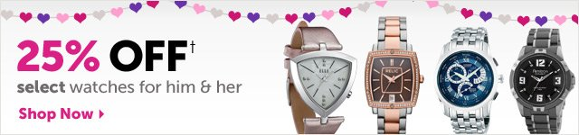 25% OFF+ select watches for him and her - Shop Now