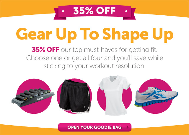 Gear Up To Shape Up - 35% Off our top must-haves for getting fit. Choose one or get all four and save on sticking to your workout resolution. Open Your Goodie Bag