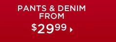 Pants & Denim from $29.99