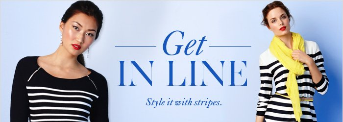 Get  IN LINE  Style it with stripes.