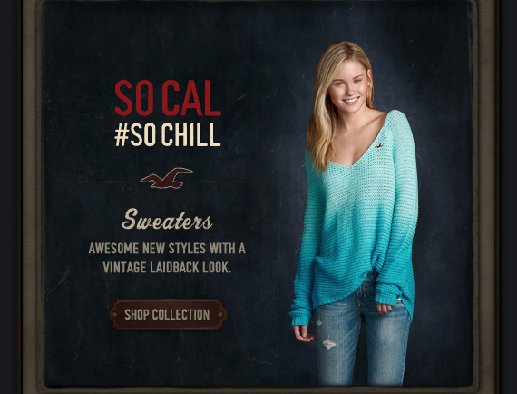 SWEATERS AWESOME NEW STYLES WITH A VINTAGE LAIDBACK LOOK.