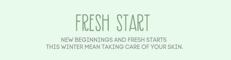 fresh start - taking care of your skin