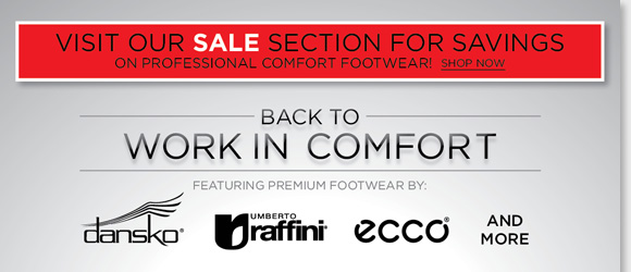 Shop premium footwear from Dansko, ECCO, Raffini, and more of your favorite brands and work in all-day comfort and style! Plus, visit our sale selection for savings on a great variety of professional comfort footwear. From stylish heels, boots, flats, and more, find the best selection now online and in-stores at The Walking Company.