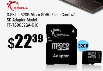 G.SKILL 32GB Micro SDHC Flash Card w/ SD Adapter Model FF-TSDG32GA-C10