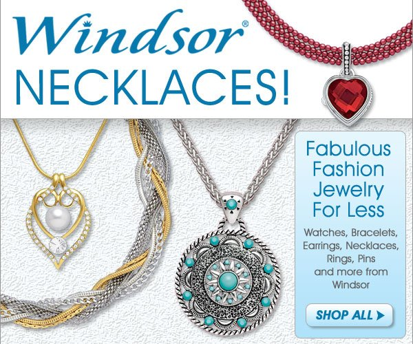 Necklaces from Windsor® - Fabulous Fashion Jewelry For Less! Shop Now >
