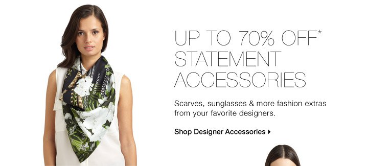 Up To 70% Off* Statement Accessories