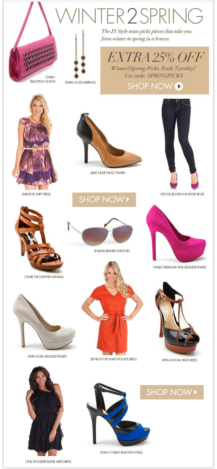 The JS Style Team shares their favorite picks for a Winter to Spring Look. 25% OFF all picks. Use code: SPRINGPICKS