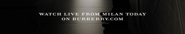 Watch live from Milan today on Burberry.com