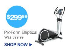 $299.99 ProForm Elliptical (was. $599.99) | Shop Now