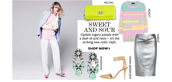 SWEET AND SOUR Update sugary pastels with a dash of acid neon – it's the striking new color clash. SHOP NOW