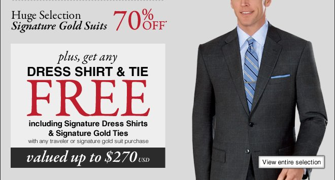 70% OFF* Signature Gold Suits PLUS get any Dress Shirt & Tie FREE