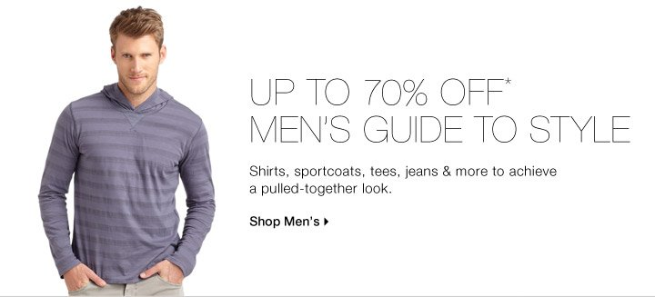 Up To 70% Off* Men's Guide To Style
