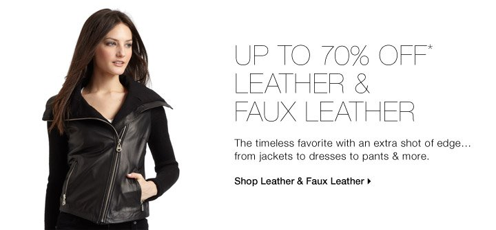 Up To 70% Off* Leather & Faux Leather