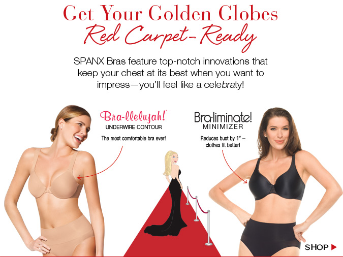 Get Your Golden Globes Red Carpet-Ready! SPANX Bras feature top-notch innovations that keep your chest at its best when you want to impress - you'll feel like a celebraty! Shop.