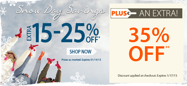 Snow Day Savings! An Extra 15-25% OFF!