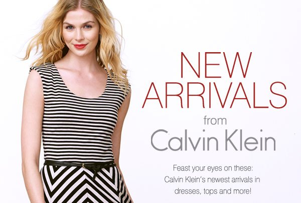 New arrivals from Calvin Klein - Feast your eyes on these: Calvin Klein's newest arrivals in dresses, tops and more!