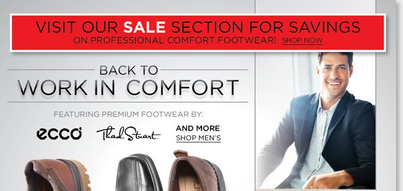 Shop premium footwear from Thad Stuart, ECCO and more of your favorite brands for him and work in all-day comfort and style! Plus, visit our sale selection for savings on a great variety of professional comfort footwear. From casual to dress, find the best selection now online and in-stores at The Walking Company.
