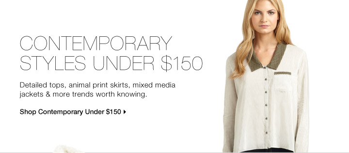 Contemporary Styles Under $150