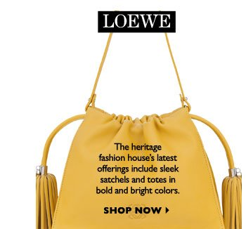 LOEWE...The heritage fashion house's latest offerings include sleek satchels and totes in bold and bright colors. SHOP NOW