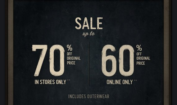 SALE up to 70%** in stores and 60% online**