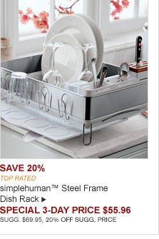 SAVE 20% - TOP-RATED -- simplehuman™ Steel Frame Dish Rack -- SPECIAL 3-DAY PRICE $55.96 - SUGG. $69.95, 20% OFF SUGG. PRICE