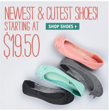 NEWEST & CUTEST  SHOES!
