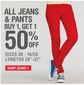 JEANS & PANTS BUY 1, GET 1  50% OFF