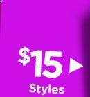 Shop $15 Styles