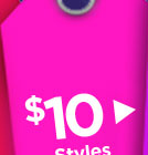 Shop $10 Styles