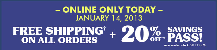 Free Shipping On All Orders + 20% Savings Pass!