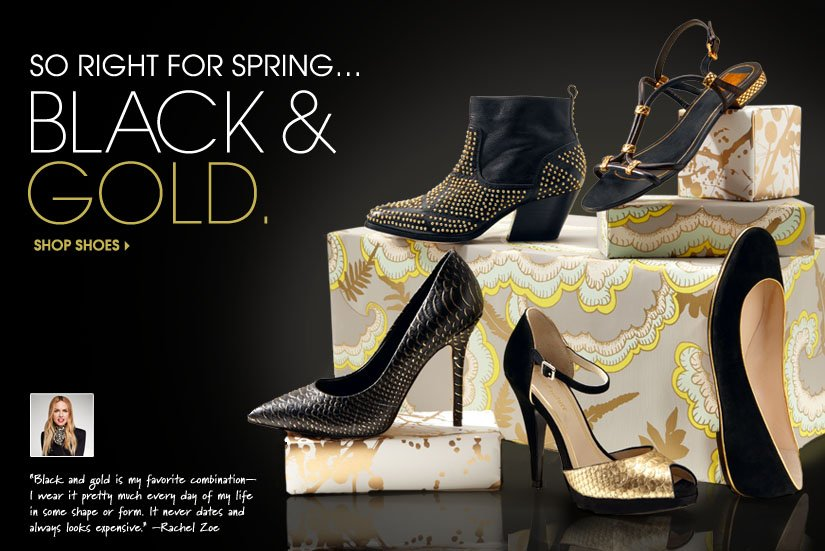 SO RIGHT FOR SPRING... BLACK & GOLD. SHOP SHOES