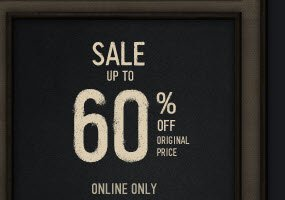 SALE UP TO 60% OFF. ONLINE ONLY