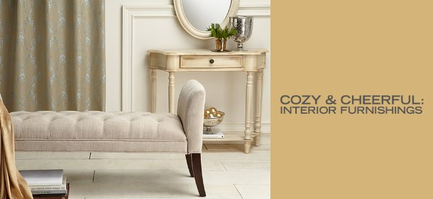 COZY & CHEERFUL: INTERIOR FURNISHINGS, Event Ends January 17, 9:00 AM PT >