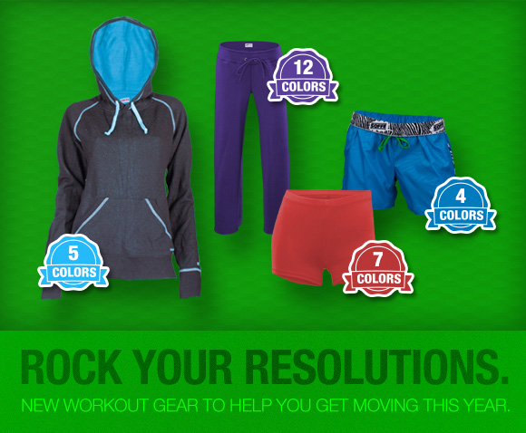 Rock your resolutions. New workout gear.