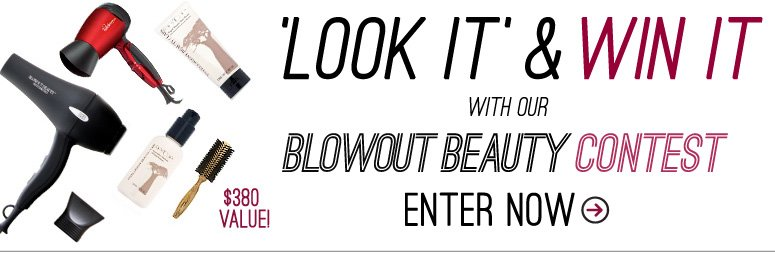Look It & Win It with our Blowout Beauty Contest! Enter Now>>