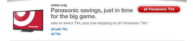 Panasonic savings, just in time for the big game.