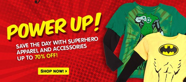 Power Up! Save the day with superhero apparel and accessories up to 70% off!