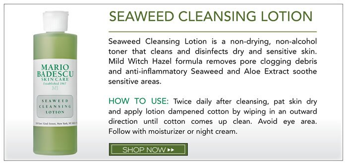 Seaweed Cleansing Lotion is a non-drying, non-alcohol toner that cleans and disinfects dry and sensitive skin. Mild Witch Hazel formula removes pore clogging debris and anti-inflammatory Seaweed and Aloe Extract soothe sensitive areas.  How to use: Twice daily after cleansing, pat skin dry and apply lotion dampened cotton by wiping in an outward direction until cotton comes up clean. Avoid eye area. Follow with moisturizer or night cream.