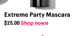 EXTREME PARTY MASCARA, $25.00 Shop Now»