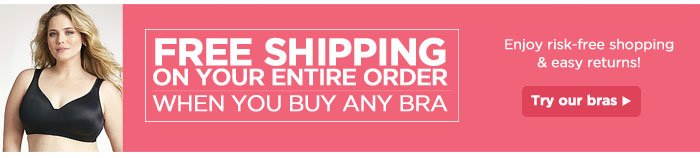 Free Shipping On Your Entire Order When You Buy Any Bra!
