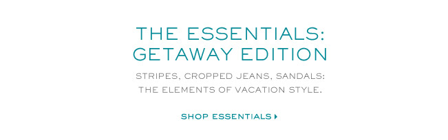 THE ESSENTIALS GETAWAY EDITION SHOP ESSENTIALS