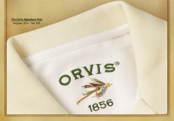 The Orvis Signature Polo  Regular: $79 |  Tall: $85