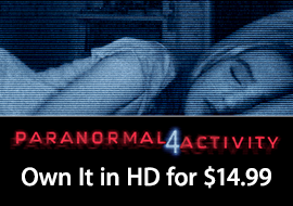 Paranormal Activity 4 (Unrated Edition) - Own It in HD for $14.99