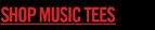SHOP MUSIC TEES